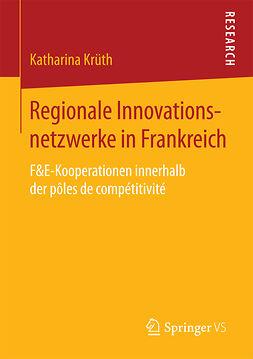 Krüth, Katharina - Regionale Innovationsnetzwerke in Frankreich, ebook