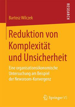 Wilczek, Bartosz - Reduktion von Komplexität und Unsicherheit, ebook