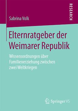 Volk, Sabrina - Elternratgeber der Weimarer Republik, ebook
