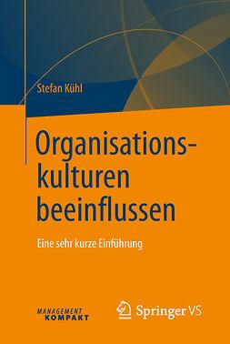 Kühl, Stefan - Organisationskulturen beeinflussen, e-kirja