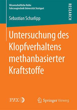 Scharlipp, Sebastian - Untersuchung des Klopfverhaltens methanbasierter Kraftstoffe, ebook