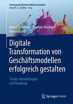Kuntz, Evelyn - Digitale Transformation von Geschäftsmodellen erfolgreich gestalten, ebook