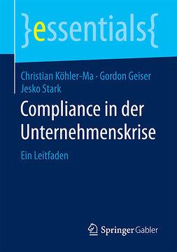 Geiser, Gordon - Compliance in der Unternehmenskrise, ebook