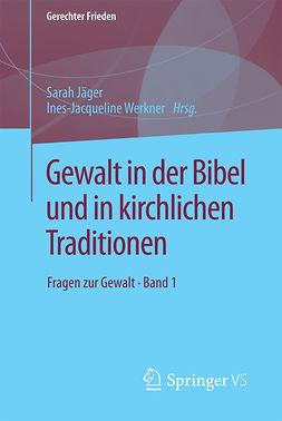Jäger, Sarah - Gewalt in der Bibel und in kirchlichen Traditionen, ebook