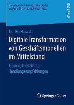 Botzkowski, Tim - Digitale Transformation von Geschäftsmodellen im Mittelstand, ebook