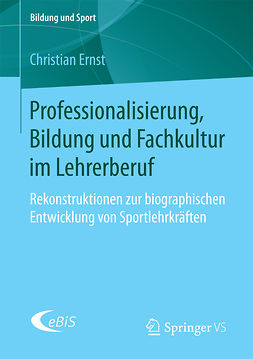 Ernst, Christian - Professionalisierung, Bildung und Fachkultur im Lehrerberuf, ebook