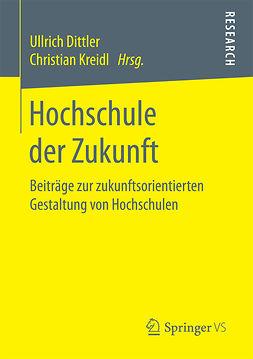 Dittler, Ullrich - Hochschule der Zukunft, ebook