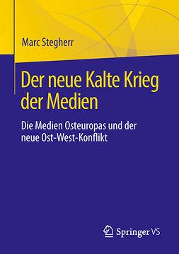 Stegherr, Marc - Der neue Kalte Krieg der Medien, ebook