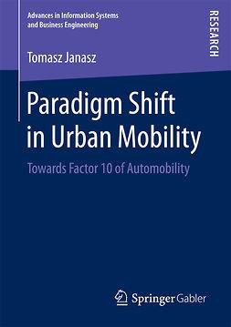 Janasz, Tomasz - Paradigm Shift in Urban Mobility, e-bok
