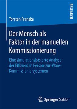 Franzke, Torsten - Der Mensch als Faktor in der manuellen Kommissionierung, ebook