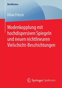 Fritsch, Kilian - Modenkopplung mit hochdispersiven Spiegeln und neuen nichtlinearen Vielschicht-Beschichtungen, ebook