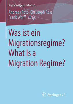 Pott, Andreas - Was ist ein Migrationsregime? What Is a Migration Regime?, ebook