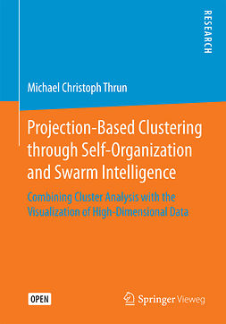 Thrun, Michael Christoph - Projection-Based Clustering through Self-Organization and Swarm Intelligence, ebook