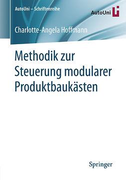 Hoffmann, Charlotte-Angela - Methodik zur Steuerung modularer Produktbaukästen, ebook