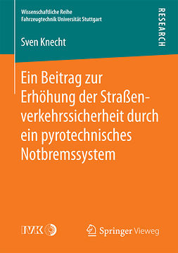 Knecht, Sven - Ein Beitrag zur Erhöhung der Straßenverkehrssicherheit durch ein pyrotechnisches Notbremssystem, ebook