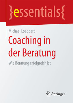 Loebbert, Michael - Coaching in der Beratung, ebook