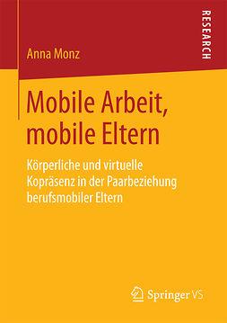 Monz, Anna - Mobile Arbeit, mobile Eltern, e-bok