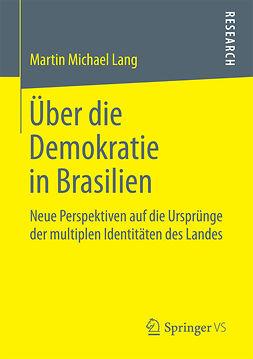 Lang, Martin Michael - Über die Demokratie in Brasilien, e-bok