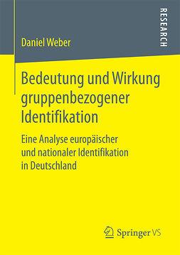 Weber, Daniel - Bedeutung und Wirkung gruppenbezogener Identifikation, ebook