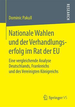 Pakull, Dominic - Nationale Wahlen und der Verhandlungserfolg im Rat der EU, ebook