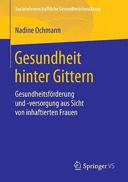 Ochmann, Nadine - Gesundheit hinter Gittern, ebook