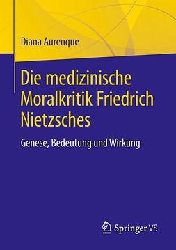 Aurenque, Diana - Die medizinische Moralkritik Friedrich Nietzsches, ebook