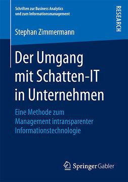 Zimmermann, Stephan - Der Umgang mit Schatten-IT in Unternehmen, ebook