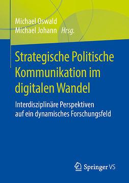 Johann, Michael - Strategische Politische Kommunikation im digitalen Wandel, e-bok