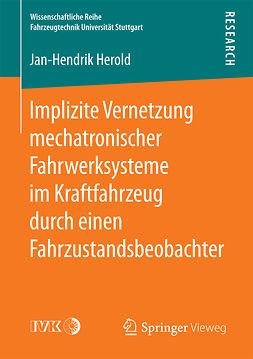 Herold, Jan-Hendrik - Implizite Vernetzung mechatronischer Fahrwerksysteme im Kraftfahrzeug durch einen Fahrzustandsbeobachter, ebook