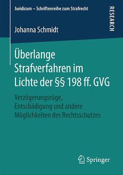 Schmidt, Johanna - Überlange Strafverfahren im Lichte der §§ 198 ff. GVG, ebook