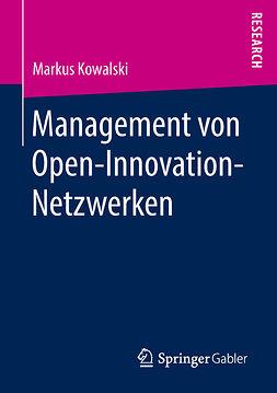 Kowalski, Markus - Management von Open-Innovation-Netzwerken, ebook