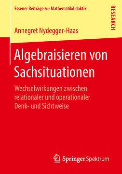 Nydegger-Haas, Annegret - Algebraisieren von Sachsituationen, ebook