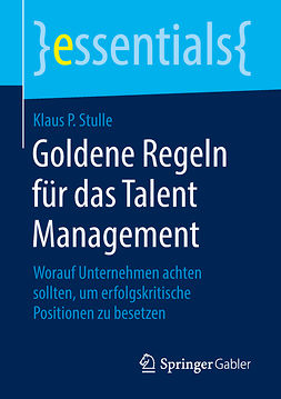 Stulle, Klaus P. - Goldene Regeln für das Talent Management, e-bok