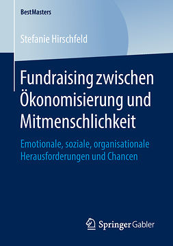 Hirschfeld, Stefanie - Fundraising zwischen Ökonomisierung und Mitmenschlichkeit, e-bok