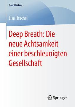 Heschel, Lisa - Deep Breath: Die neue Achtsamkeit einer beschleunigten Gesellschaft, ebook