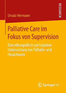 Hermann, Ursula - Palliative Care im Fokus von Supervision, ebook