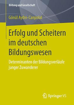Aydın-Canpolat, Gönül - Erfolg und Scheitern im deutschen Bildungswesen, ebook