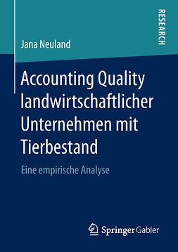Neuland, Jana - Accounting Quality landwirtschaftlicher Unternehmen mit Tierbestand, ebook