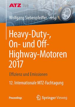 Siebenpfeiffer, Wolfgang - Heavy-Duty-, On- und Off-Highway-Motoren 2017, ebook