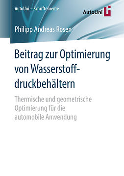 Rosen, Philipp Andreas - Beitrag zur Optimierung von Wasserstoffdruckbehältern, e-kirja