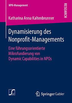 Kaltenbrunner, Katharina Anna - Dynamisierung des Nonprofit-Managements, e-kirja