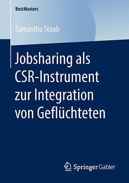 Staub, Samantha - Jobsharing als CSR-Instrument zur Integration von Geflüchteten, ebook