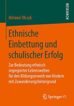 Olczyk, Melanie - Ethnische Einbettung und schulischer Erfolg, ebook