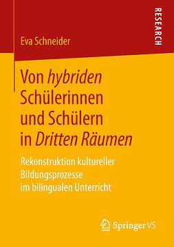 Schneider, Eva - Von hybriden Schülerinnen und Schülern in Dritten Räumen, ebook