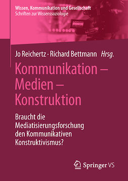 Bettmann, Richard - Kommunikation – Medien – Konstruktion, ebook