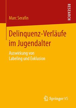 Serafin, Marc - Delinquenz-Verläufe im Jugendalter, e-kirja