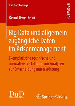 Desoi, Bernd Uwe - Big Data und allgemein zugängliche Daten im Krisenmanagement, ebook
