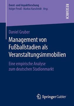 Gruber, Daniel - Management von Fußballstadien als Veranstaltungsimmobilien, ebook