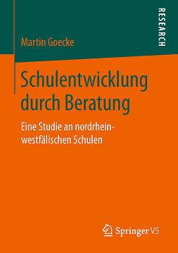 Goecke, Martin - Schulentwicklung durch Beratung, ebook