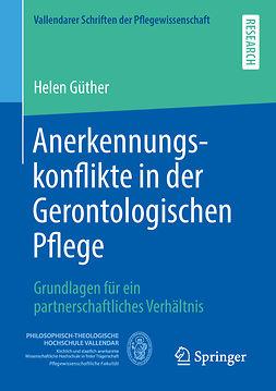 Güther, Helen - Anerkennungskonflikte in der Gerontologischen Pflege, e-bok